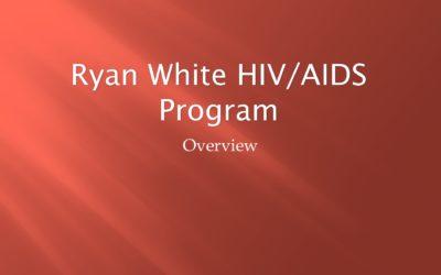 Webinar: Ryan White HIV/AIDS Program Overview