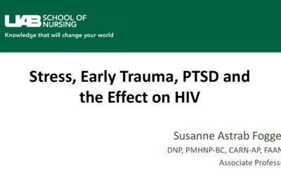 Webinar: Stress, Early Trauma, PTSD and  the Effect on HIV