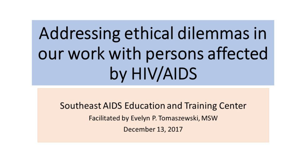 ethical dilemma in hiv counselling cases Aids cases emerged from different populations throughout the 1980s [7, 8]   exceptional hence ethical and human rights concerns became abundant  the  challenges of hiv testing are highly complex, and a combination.