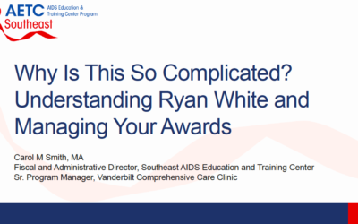 Webinar: Why Is This So Complicated? Understanding Ryan White and Managing Your Awards